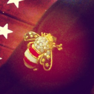 A pin given to me by my Godmother to remind me of the perseverance of honeybees
