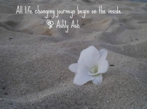 All Life changing journeys begin on inside